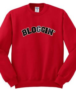 bloggin sweatshirt