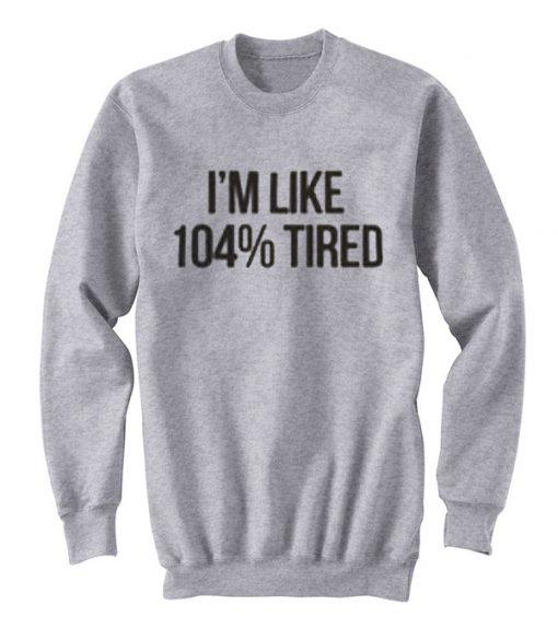 like tired sweatshirt