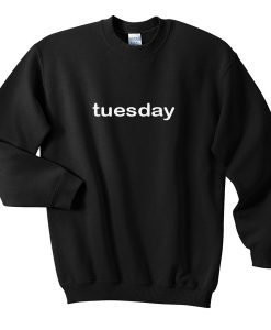 tuesday sweatshirt