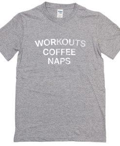 workout coffee naps tshirt