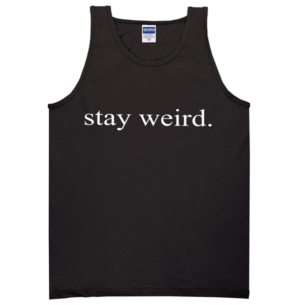 stay weird tanktop