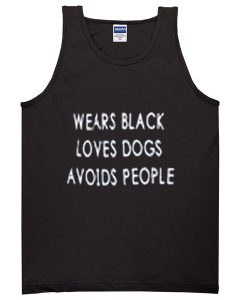 wears black loves dogs avoids people tanktop