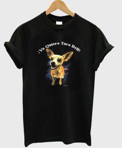 yo quiero taco bell t-shirt
