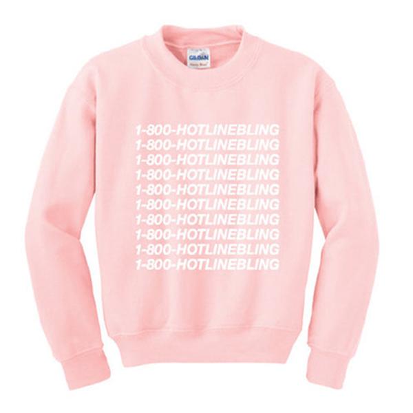 1 800 hotlinebling pink sweatshirt