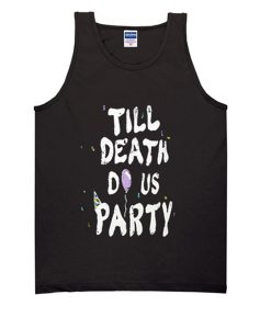 till death do us party tanktop