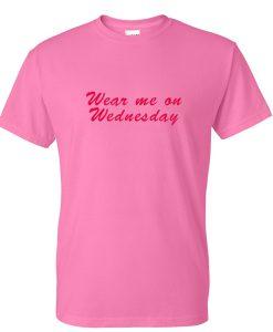 wear me on wednesday tshirt