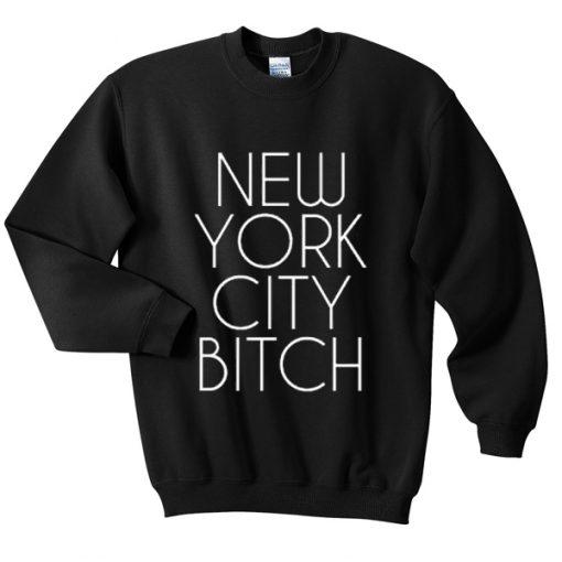 New York City Bitch Sweatshirt