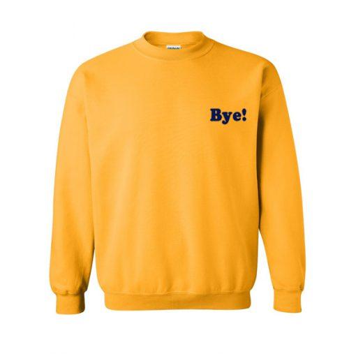 bye yellow sweatshirt