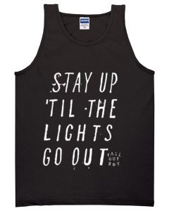 stay up 'til the lights go out tanktop