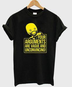 your arguments t-shirt