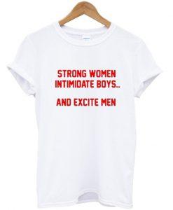 strong women intimidate boys t-shirt