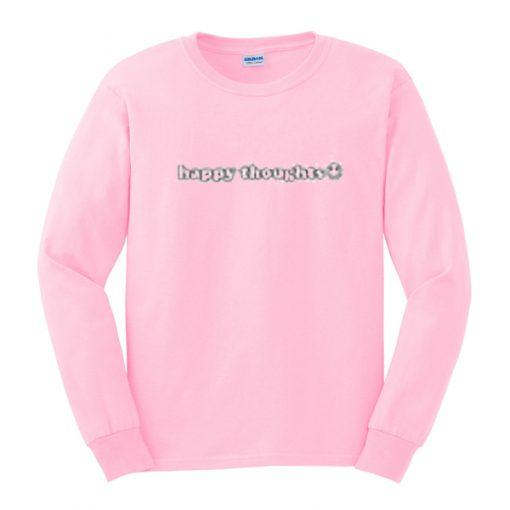 happy thoughts sweatshirt