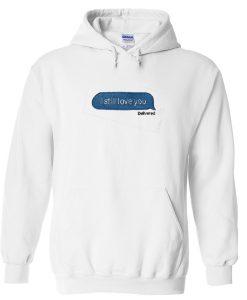 i still love you delivered message hoodie
