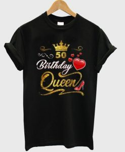 50 birthday queen t-shirt