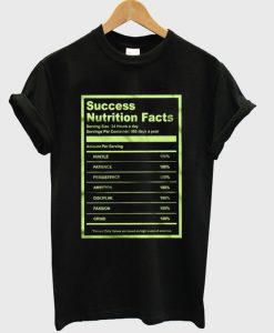 success nutrition facts t-shirt