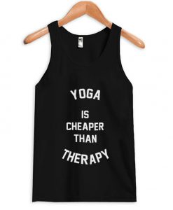 yoga is cheaper than therapy tank top