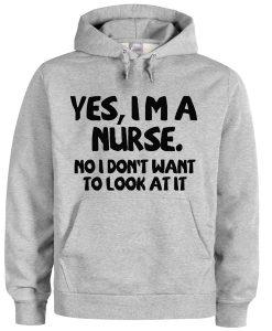 yes i'm a nurse hoodie