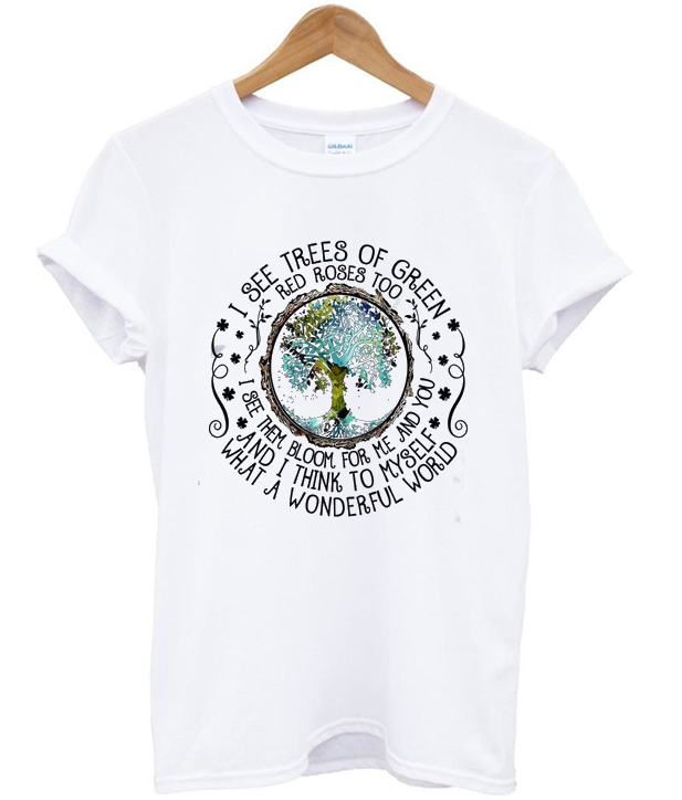 i see trees of green t-shirt